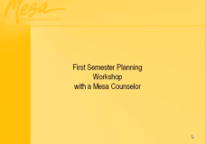 First Semester Planning Workshop with a Mesa Counselor