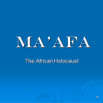 Ma'afa: The African Holocaust