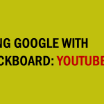Using Google with Blackboard: YouTube