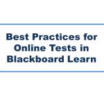 Best Practices for Online Tests in Blackboard Learn