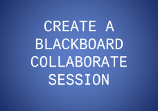 Create a Blackboard Collaborate Session